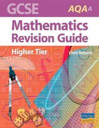 GCSE AQA (A) Mathematics Revision Guide by C. Belsom image