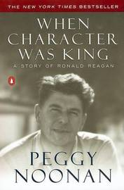 When Character Was King: a Story by Peggy Noonan image
