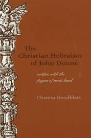 The Christian Hebraism of John Donne by Chanita Goodblatt image