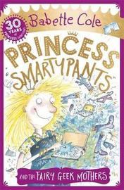 Princess Smartypants and the Fairy Geek Mothers by Babette Cole image