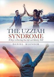 The Uzziah Syndrome by Daniel Klender