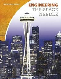 Engineering the Space Needle by Kate Conley image