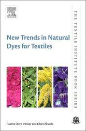 New Trends in Natural Dyes for Textiles by Padma Shree Vankar