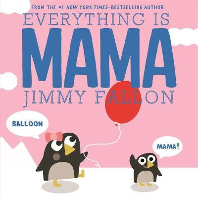 Everything is Mama by Jimmy Fallon image