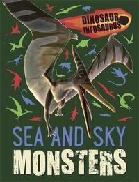 Dinosaur Infosaurus: Sea and Sky Monsters by Katie Woolley
