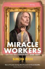 Miracle Workers by Simon Rich