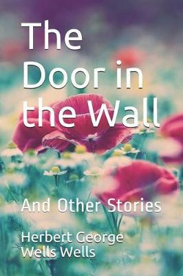 The Door in the Wall and Other Stories Herbert George Wells by Herbert George Wells image