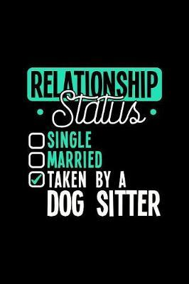 Relationship Status Taken by a Dog Sitter by Dennex Publishing