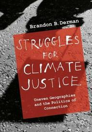 Struggles for Climate Justice by Brandon Barclay Derman