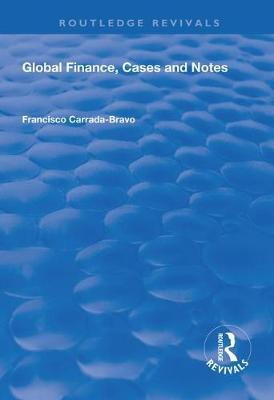 Global Finance, Cases and Notes by Francisco Carrada-Bravo