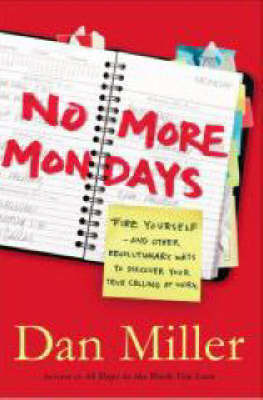 No More Mondays by Dan Miller image
