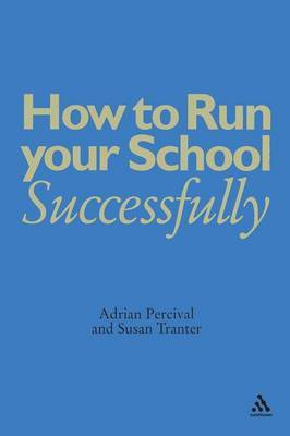 How to Run Your School Successfully by Adrian Percival image