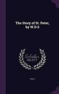 The Story of St. Peter, by W.D.S by W D S image