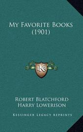 My Favorite Books (1901) by Robert Blatchford