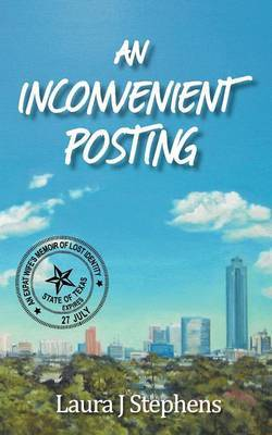 An Inconvenient Posting by Laura J Stephens image