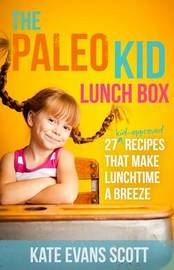 The Paleo Kid Lunch Box by Kate Evans Scott