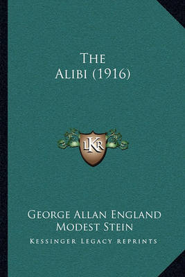 The Alibi (1916) by George Allan England