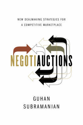 Negotiauctions by Guhan Subramanian
