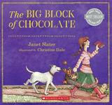 The Big Block of Chocolate by Janet Slater