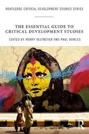 The Essential Guide to Critical Development Studies by Henry Veltmeyer