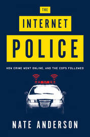 The Internet Police by Nate Anderson