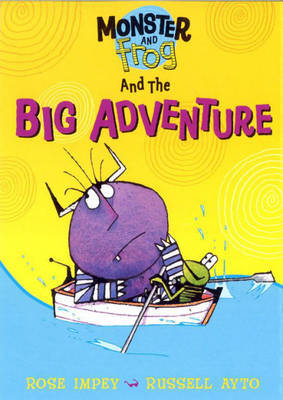 Monster And Frog and the Big Adventure by Rose Impey image