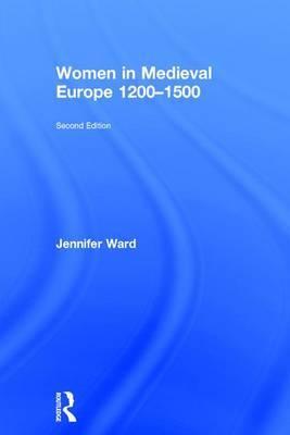 Women in Medieval Europe 1200-1500 by Jennifer Ward image