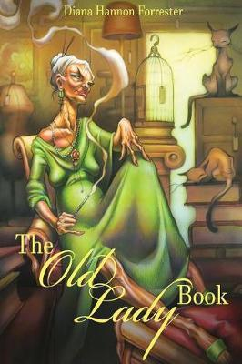 The Old Lady Book by Diana Hannon Forrester