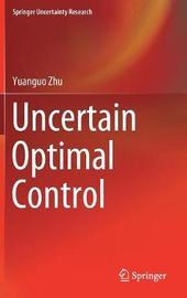 Uncertain Optimal Control by Yuanguo Zhu