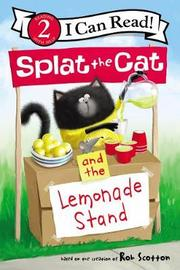 Splat the Cat and the Lemonade Stand by Rob Scotton