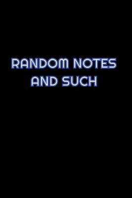 Random Notes And Such by Simply Career Notebooks