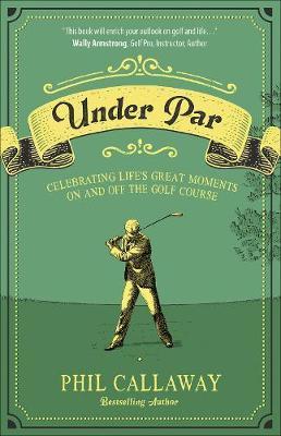 Under Par by Phil Callaway