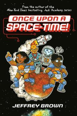 Once Upon a Space-Time! by Jeffrey Brown
