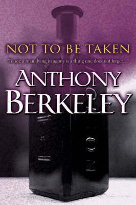 Not to be Taken by Anthony Berkeley image