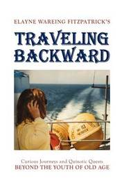 Traveling Backward by Elayne Wareing Fitzpatrick
