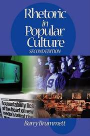 Rhetoric in Popular Culture by Barry Brummett image