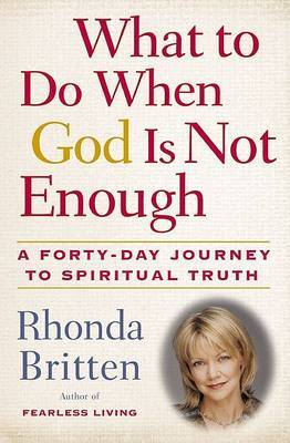 What to Do When God is Not Enough by Rhonda Britten image