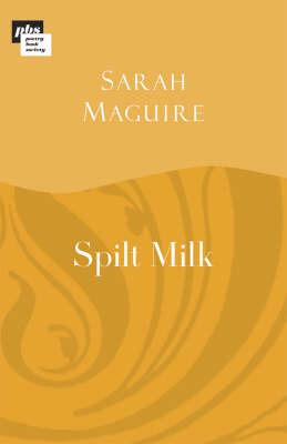 Spilt Milk by Sarah Maguire