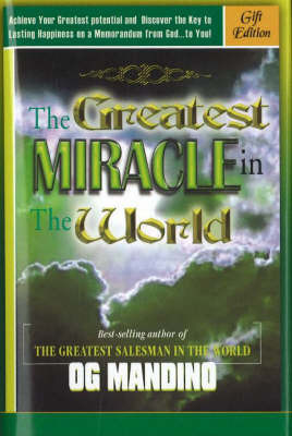 The Greatest Miracle in the World by Mandino Og