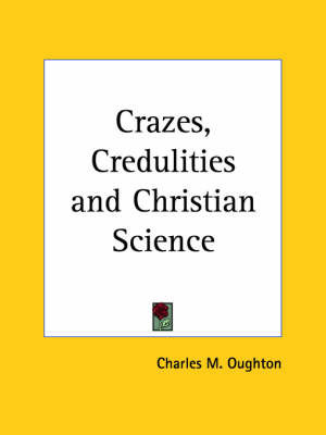 Crazes, Credulities by Charles M. Oughton