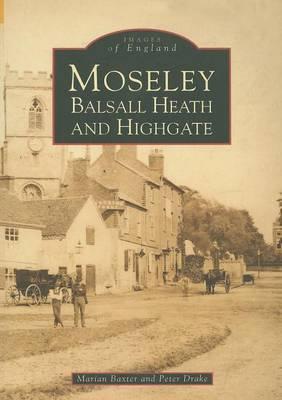 Moseley, Balsall Heath and Highgate by Peter Drake