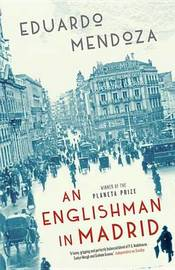 Englishman in Madrid by Eduardo Mendoza image