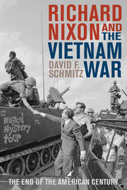 Richard Nixon and the Vietnam War by David F. Schmitz