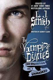 Unmasked (Vampire Diaries: The Salvation #3) US Edition by L.J. Smith