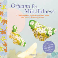 Origami for Mindfulness by Mari Ono