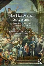 The Hanoverian Succession by Andreas Gestrich