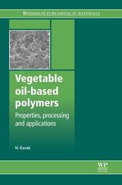 Vegetable Oil-Based Polymers by Niranjan Karak
