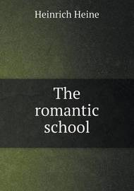 The Romantic School by Heinrich Heine