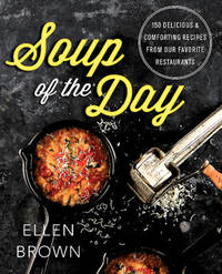 Soup of the Day by Ellen Brown