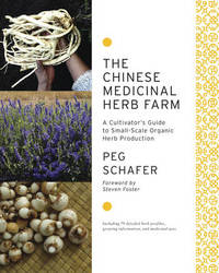 The Chinese Medicinal Herb Farm by Peg Schafer